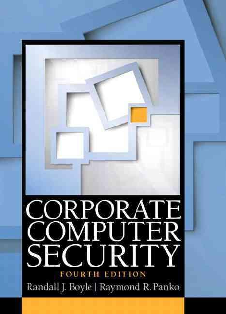 Corporate Computer Security By Boyle, Randall J./ Panko, Raymond R.