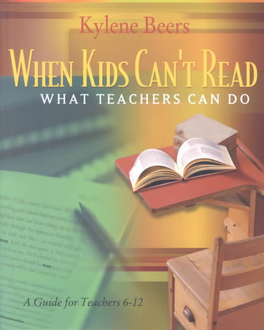 When Kids Can't Read, What Teachers Can Do By Beers, G. Kylene